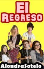 ~El Regreso~[2Temporda Chicas Problema] by AlondraSotelo7