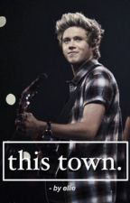This Town // Niall Horan by hazzathefrog