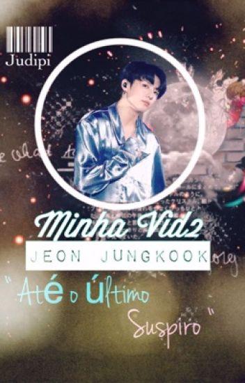 • Minha Vid2 •   BTS Jeon Jungkook •Livro2•