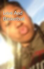 Love And Basketball  by QueenDezi01
