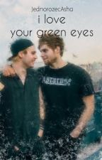 i love your green eyes ||Muke by JednorozecAsha