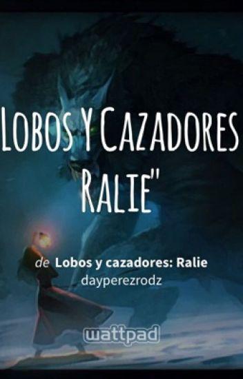Lobos y cazadores: Ralie