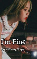 I'm Fine // WenGa by Swag_Sugar