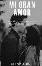 Mi Gran Amor by Flor2026