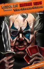 The Clown Game by DriveInHorrorshow