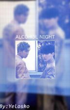 Alcohol Night by Txelitx