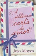 A Última Carta De Amor by erikaribeiro22