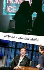 Purpose • Cameron Dallas by favmatthewgirl