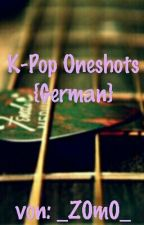 K-pop oneshots {German} by _Z0m0_
