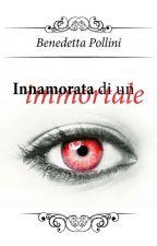 Innamorata di un immortale by Bennyyyy03