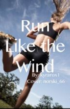 Run Like The Wind by kyrarox1