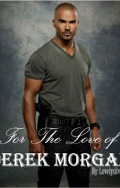For The Love of Derek Morgan by LovelyEm
