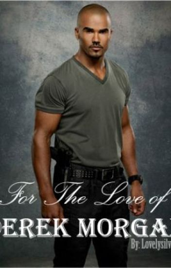 For The Love of Derek Morgan