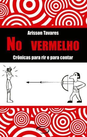 No Vermelho - Crônicas para rir e para contar (degustação) by ArissonTavares