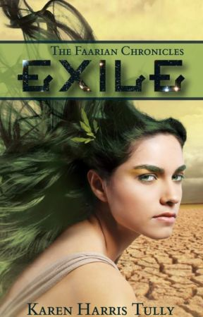 The Faarian Chronicles: Exile by KarenTully