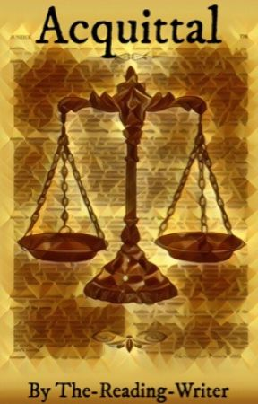 Acquittal by The-Reading-Writer
