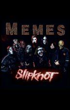Memes de SlipKnot by _PierceTheAdamis
