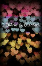 O Diário de Elisabeth by Juju_Mel13