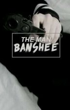 the man banshee. by odetomccall