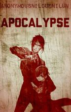 †Apocalypse† by AnonymousOtaku51