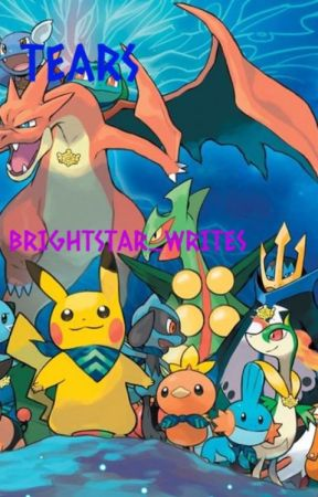 Tears | A Pokémon Fanfiction by Brightstar_Writes