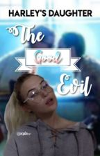 Harley's daughter : The good evil  by Aquila-c