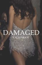 Damaged by valiumhoe