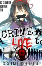 A Crime to Live (Assassination Classroom - Female Reader Insert)  by ScarletShad0w