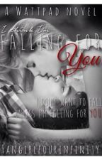 Falling For You by fangirlfourinfinity