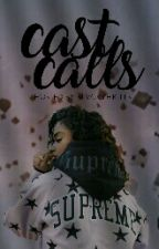 Cast Calls | Closed by blvckthrills