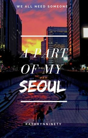 A Part of My Seoul by HumanKateNotKatie