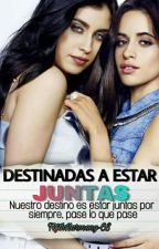 ❤Destinadas A Estar Juntas❤ (CAMREN) by FifthHarmony-CS