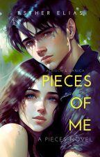 PIECES OF ME: A Pieces Novel by HadassaHarper