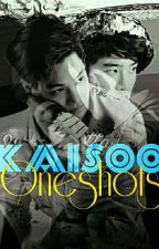 KAISOO ONESHOTS by kadisgurl