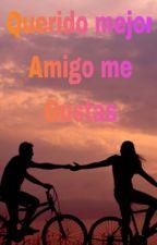 Querido Mejor Amigo Me Gustas  by bipolarheart12