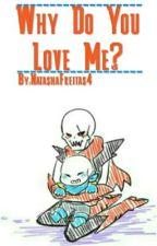 Why Do You Love Me? [EdgeBerry] by NatashaFreitas4