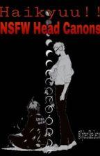 Haikyuu!! NSFW Headcanons/Imagines by atsushi-kozo