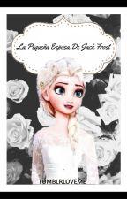 La Pequeña Esposa de Jack Frost (JELSA) ADAPTACIÓN by TumblrLoveMe
