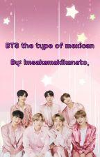 ✦《BTS mexican The Type 》✦ by ImSakamakiKanato