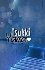 TsukkiYama♥ by kur4itsuki