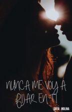 -Nunca me voy a fijar en ti- by SofiiMolina9