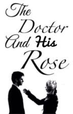 The Doctor and His Rose by amberiscool333