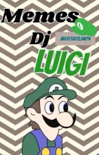 Memes; Dj Luigui by JarritaDeLimon