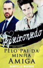 Apaixonado Pelo Pai Da Minha Amiga (Romance Gay) by RannyelleMarinho