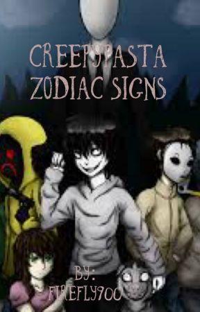 Creepypasta zodiac signs  by firefly900
