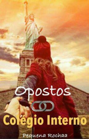 Opostos ∞ - Colégio Interno. by -JBieber_