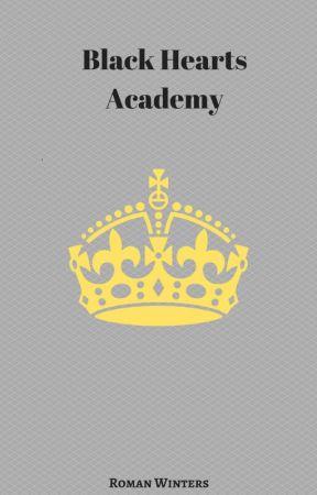Black Hearts Academy by XxunwantedXwordsxX