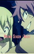 The Dark Side Of Mating Season (NaLu) *ON HOLD FOR EDITING* by Shae-Shae-Senpai