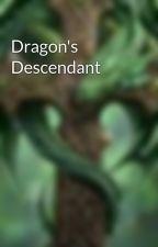 Dragon's Descendant by STYXX420BUNNY