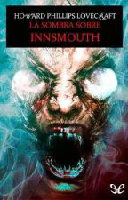La sombra sobre Innsmouth- H.P Lovecraft by EtmonJHumtober